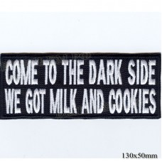"""Stripe ROCK paraphernalia """"Come to the dark side we got milk and cookies"""" white embroidery, serger, black background, Velcro or glue."""