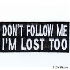 "Stripe ROCK paraphernalia ""Don""t follow me i""m lost too"" white embroidery, serger, black background, Velcro or glue."