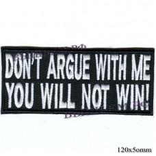 """Нашивка РОК атрибутика """"Don""""t argue with me you will not win!"""" белая вышивка, оверлок, черный фон, липучка или термоклей."""