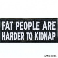 "Stripe ROCK paraphernalia ""Fat people are harder to kindnep"" white embroidery, black background, Velcro or glue."